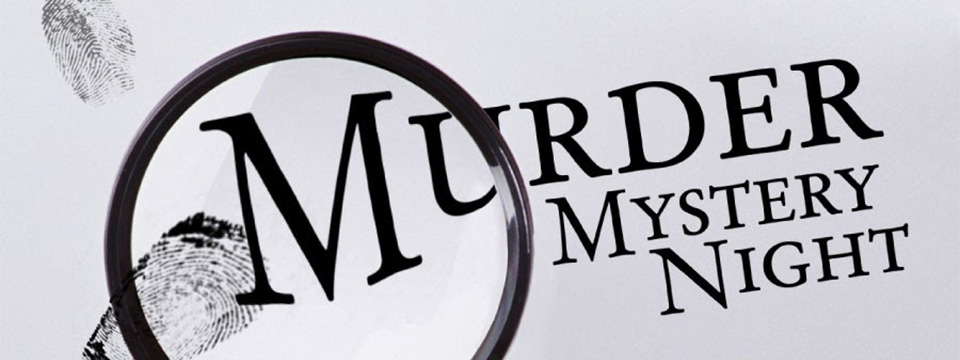 Photo of a large Magnifying Glass examining a set of fingerprints next to the words Murder Mystery Night.